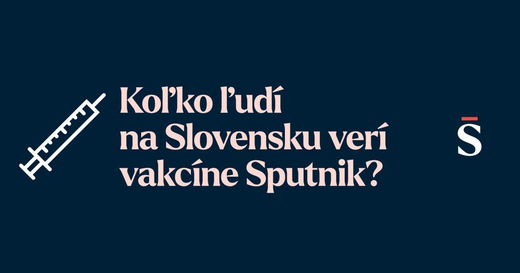Prieskum pre Štandard: Ktorým vakcínam veria Slováci viac, Sputniku alebo západným?