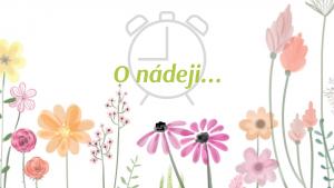 Jarný budíček, diel prvý: O nádeji